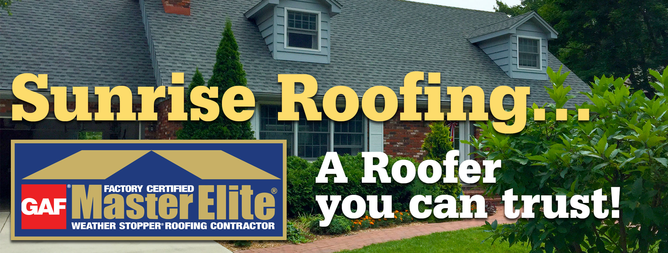 Sunrise Roofing... a roofer you can trust